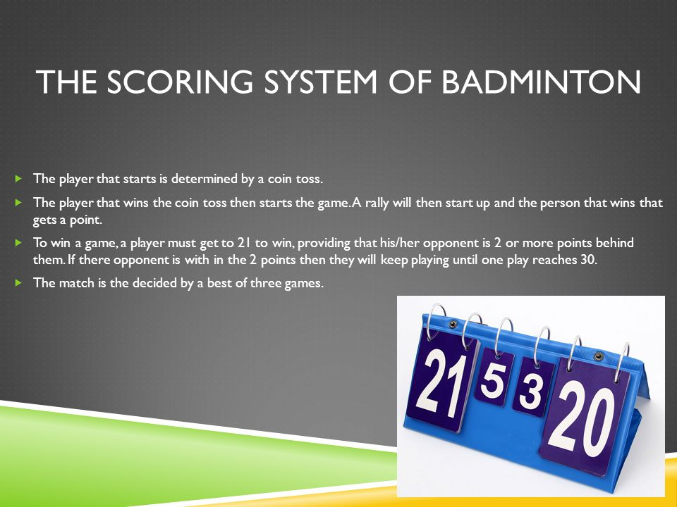 The scoring system of badminton