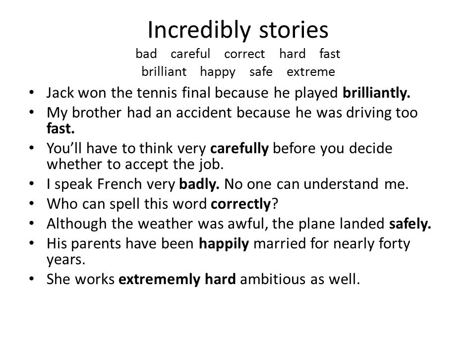 Incredibly stories bad careful correct hard fast brilliant happy safe extreme