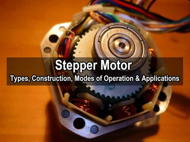 What is a Stepper Motor? Construction, Types and Modes of Operation
